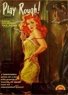 pinterest.com/fra411 #pulp - Play Rough! (1952) | Cover art: Howell Dodd | pulp art cover crime noir sexy vintage