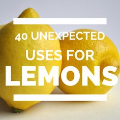 40 Handy Lemon Tips No One Told You About