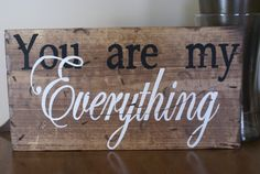 Rustic sign You are my everything made from by RusticRefurb, $20.00