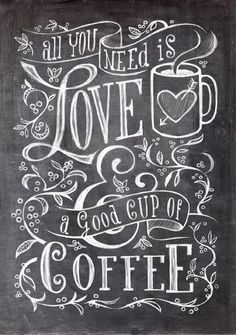 Chalk Lettering- Chalk Lettering Lettering Spruch all you need is love and a good cup of coffee - Coffee Chalkboard, Blackboard Art, Chalkboard Drawings, Chalkboard Lettering, Chalkboard Signs, Lettering Art, Chalkboard Paint, Coffee Signs, Coffee Art