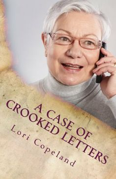 A Case of Crooked Letters (Morning Shade Mystery) Lori Copeland,