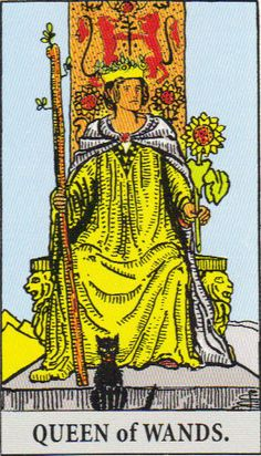 Queen of Wands She sits very upright and is looking, like mamas do. Big stick in one hand, flower in the other. She is the wife, the manager, the woman whose house it is, the competent and sensible lady.