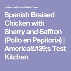 Spanish Braised Chicken With Sherry And Saffron America S Test Kitchen