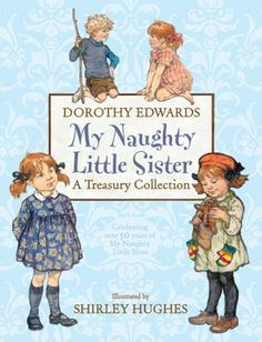 My Naughty Little Sister stories, brilliant book.