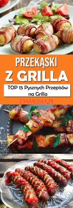 Przekąski z Grilla – TOP 15 Pysznych Przepisów na Grilla Food Porn, Good Food, Yummy Food, Social Trends, Kebabs, Sausage, Party, Grilling, Bbq