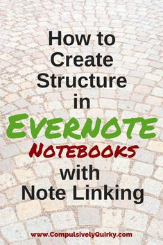 How to Create Structure in Evernote Notebooks with Note Linking…