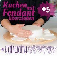 #FondantFriday5 - Kuchen mit FOndant überziehen