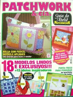 Patchwork & Cia. № 7-2010 Sewing Magazines, Book Quilt, Patchwork Bags, Crafts To Make, Purses And Bags, Sewing Crafts, Projects To Try, Patches, Album