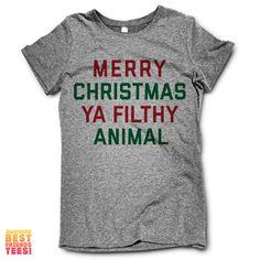Merry Christmas Ya' Filthy Animal