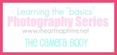 "PHOTOGRAPHY TUTORIALS ~ ""Learning the Basics"" Photography Series ~ This series from iheartnaptime.net is a great place to start if you want to learn more about photography - from a basic graphic illustrating what all those camera buttons are for & what words like ""aperture"" mean to more detailed how-to's on how to take better pictures of everything from babies to crafts to great family photos."