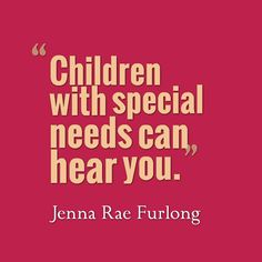 31 Truths Parents of children with special needs want others to be understood - Special Needs Parenting @ Holy Mess - # Special Needs Quotes, Special Needs Mom, Special Needs Students, Special Needs Resources, Special Kids, Special Needs Children, Special People, Autism Parenting, Adhd And Autism
