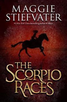 you reed book: The Scorpio Races by Maggie Stiefvater