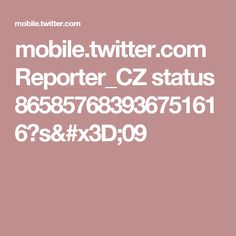 mobile.twitter.com Reporter_CZ status 865857683936751616?s=09