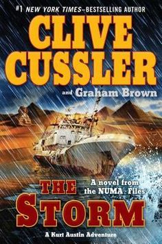 The Storm (NUMA Files, #10); we all like Dirk Pitt best - but these will do for light reading in a pinch. We think Kurt Austin is a wuss.