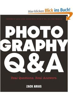 Photography Q: Real Questions. Real Answers (Voices That Matter): Amazon.de: Zack Arias, Sacha Lecca: Englische Bücher