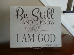 Be Still and Know That I Am God Sign by BetterSaidWithASign, $20.00