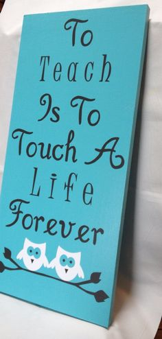 To Teach Is To Touch A Life Forever Wood Sign by CherryChipCafe, $35.00
