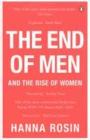 The end of men, and the rise of women / [Book]   	Hanna Rosin.