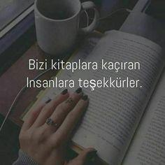 Bizi kitaplara kaçıran insanlara teşekkürler. #sözler #anlamlısözler…
