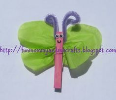 Butterfly Clothespin Craft: Paint wooden clothespins, add tissue paper, googly eyes & pipe cleaners.