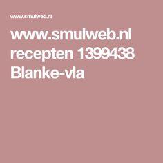 www.smulweb.nl recepten 1399438 Blanke-vla