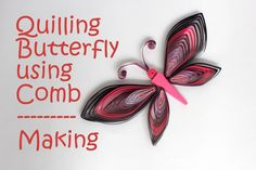Colorful Quilling Butterfly - Tutorial using Comb