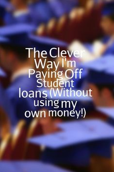 The Clever Way I'm Paying off Student Loans (Without using my own money!) - Terrific Words Debt Payoff Tips, #Debt save money in college, fast ways to save money #FinanceStudent