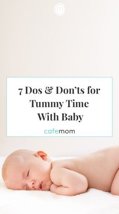 7 Dos & Don'ts for Tummy Time With Baby   CafeMom
