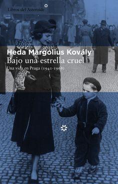 """""""Bajo una estrella cruel"""" de Heda Kovály. Hija de judíos acomodados, Heda fue deportada al gueto de Łódź en 1941 y luego a Auschwitz, donde sus padres fueron asesinados en 1944; Kovály, escapó en 1945 cuando la trasladaban a Bergen-Belsen. En 1945 consiguió reunirse con su novio Rudolf Margolius . En 1952, Margolius era secretario de Estado de Comercio Exterior del gobierno comunista checo cuando, fue acusado de alta traición; y condenado a muerte. Signatura: N KOV baj 17/11/2014"""