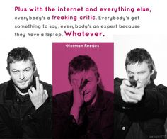Norman Reedus, Daryl Dixon, The Walking Dead. Truth has been spoken, but that's just my opinion ;)