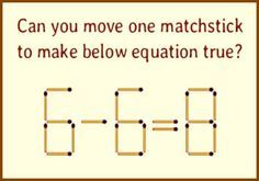 Matchstick Puzzle : Can you move one matchstick to make below equation true?   Fun Things To Do When Bored