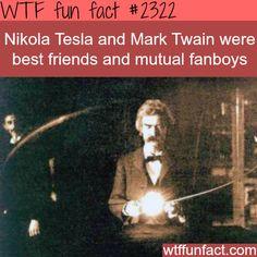 Mark Twain and Nikola Tesla -WTF funfacts