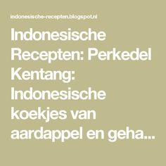 Indonesische Recepten: Perkedel Kentang: Indonesische koekjes van aardappel en gehakt of corned beef