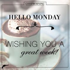 Wishing You A Great Week, Good Morning Hello Monday monday good morning monday quotes good morning quotes happy monday good morning… Monday Morning Blessing, Good Morning Monday Images, Monday Morning Quotes, Happy Monday Quotes, Happy Monday Morning, Monday Humor Quotes, Good Morning Everyone, Good Morning Good Night, Monday Sayings
