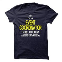 i am an EVENT COORDINATOR i solve problems - #tumblr sweater #sweater fashion. I WANT THIS => https://www.sunfrog.com/LifeStyle/i-am-an-EVENT-COORDINATOR-i-solve-problems-47293373-Guys.html?68278