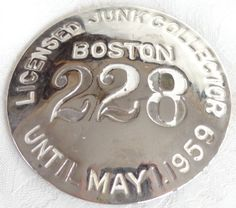 """Vintage May 1959 Boston Mass """"Licensed Junk Collector""""  Metal Badge Official 228"""