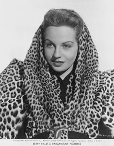 American actress Betty Field wearing a leopard fur coat Betty Field, Leopard Fur Coat, Old Hollywood Glamour, Classic Hollywood, Clothes Horse, American Actress, Comedians, Actors, Lady