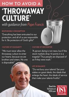 Pope Francis' guide to avoiding a 'throwaway culture' . He is one interesting Pope I must say. Religion Catolica, Catholic Religion, Catholic Quotes, Pope Francis Quotes, Juan Pablo Ii, Spiritus, Before Us, Roman Catholic, Spirituality
