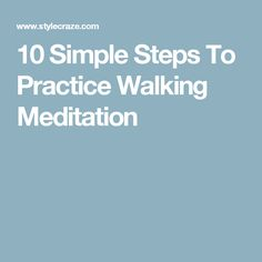 10 Simple Steps To Practice Walking Meditation