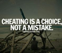 Cheating Is A Choice Quotes Daily Famous Inspiration Friends Life