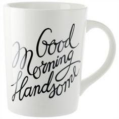 """Good Morning Beautiful Mug by Indigo -- Matching """"Good Morning Handsome"""" mug also available. What a happy thing to help begin your day :)"""