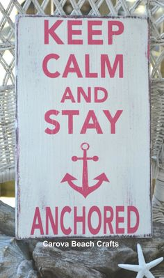 Anchor Decor Teen Girl Room Dorm Beach Decor - Nautical - Beach Sign Keep Calm Stay Anchored Anchor Sign Rustic Weathered Wood Plaque
