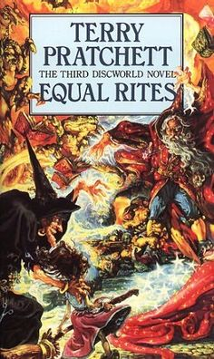 Equal Rites (1987)  (The third book in the Discworld series)  A novel by Terry Pratchett
