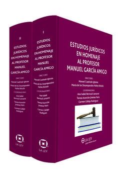 Estudios jurídicos en homenaje al profesor Manuel García Amigo / directores, Manuel Cuadrado Iglesias, María de los Desamparados Núñez Boluda