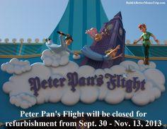 Disney World Ride Refurbishments - Peter Pan's Flight (Magic Kingdom) will be closed from September 30 - November 13, 2013.