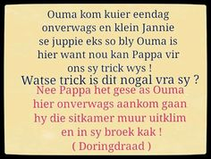 Afrikaans, Positive Quotes, Jokes, Positivity, Sayings, Funny, Summer Recipes, Quotes Positive, Jokes Quotes