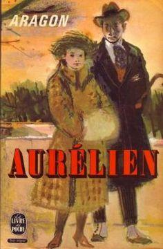 Critiques, citations, extraits de Le Monde réel (4) - Aurélien de Louis Aragon.  « Aurélien » est un roman d'amour mais il est surtout un roman sur l'...