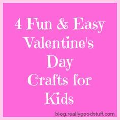 4 Fun and Easy Valentine's Day Crafts for Kids
