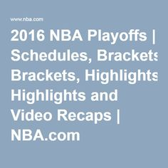2016 NBA Playoffs | Schedules, Brackets, Highlights and Video Recaps | NBA.com