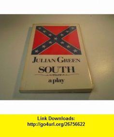 South (9780714529363) Julian Green , ISBN-10: 0714529362  , ISBN-13: 978-0714529363 ,  , tutorials , pdf , ebook , torrent , downloads , rapidshare , filesonic , hotfile , megaupload , fileserve